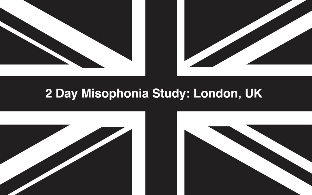 Volunteers Wanted for London (UK) Misophonia Study